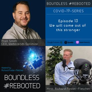 Boundless #Rebooted Mini-Series Ep13: Matt Smith CEO Webtrends Optimise on how will we come out stronger from Covid-19