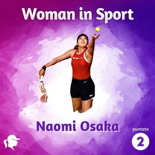 Puntata 2: Naomi Osaka