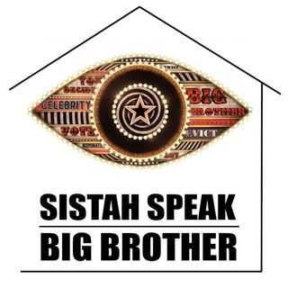 Sistah Speak: Big Brother