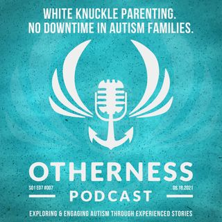 White Knuckle Parenting.  No Downtime in Autism Families.