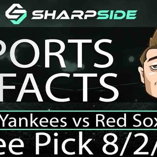 FREE MLB Betting Pick: Yankees vs Red Sox August 2nd