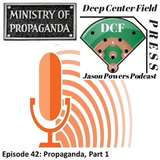 Episode 42: Propaganda, Part 1