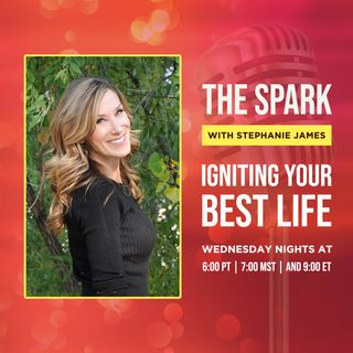 The Spark: Igniting Your Best Life with Stephanie James LCSW