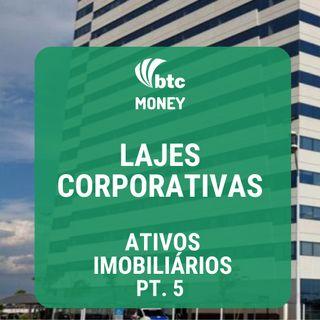 Fundos Imobiliários de Lajes Corporativas - Ativos Imobiliários pt. 5 | BTC Money #22