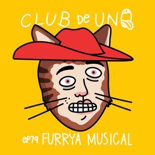 Episodio 79: FURRYA MUSICAL