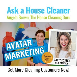 Avatar Marketing for House Cleaners with Daisy Foster of Digitool