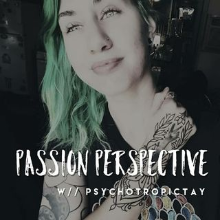 Fitting In & 7 Things You Can Do To Build Your Cofidence: Episode 3 - Passion Perspective w// Psychotropictay