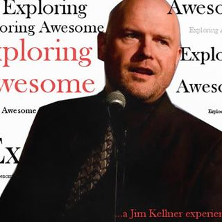 Exploring Awesome... Watch your language... a Jim Kellner Experience