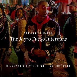 The Jayro Fuego Interview.