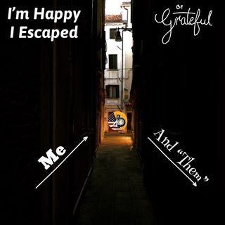 I'm So Happy I'm NOT Them