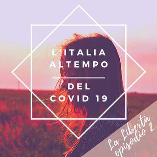 L'Italia al tempo del Covid- 19- LA LIBERTA'