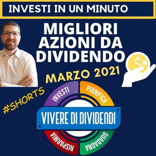 LE MIGLIORI 3 AZIONI DA DIVIDENDO - marzo 2021 #shorts