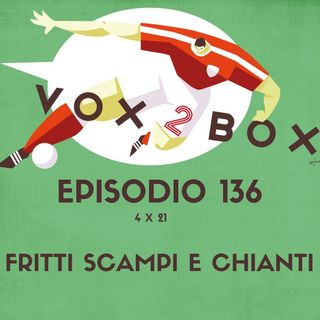 Episodio 136 (4x21) - Fritti scampi e Chianti