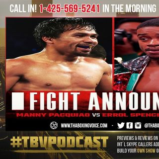 ☎️Manny Pacquiao vs Errol Spence Jr🔥Spence Almost 5 to 1 Favorite🤩Will PACMAN Retire❓