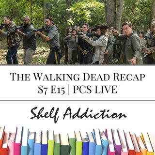 Ep 82: The Walking Dead Recap S7 E15   PCS LIVE