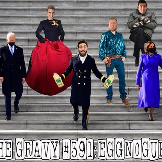 Pass The Gravy #391: Eggnoguration