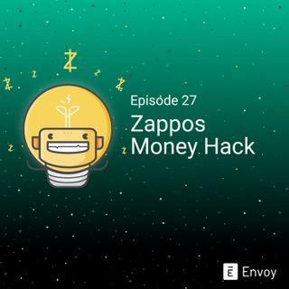 #27 - Zappos Money Hack