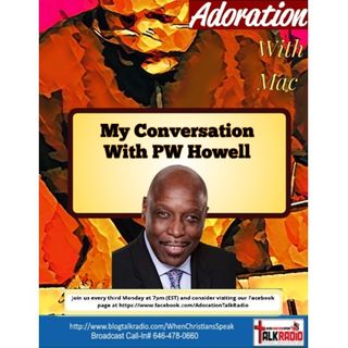 ADORATION with Mac: My Conversation With PW Howell