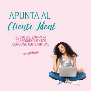 Apunta al Cliente Ideal (Nuevo sistema para conseguir clientes como Asistente Virtual)