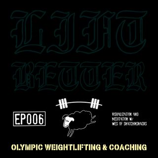 Lift Better Olympic Weightlifting 006 - Visualization & Meditation