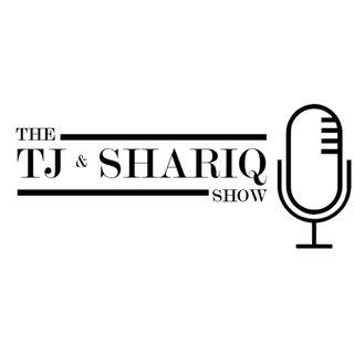 The TJ and Shariq Show