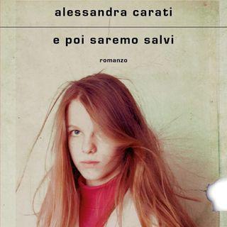 "Alessandra Carati ""E poi saremo salvi"""