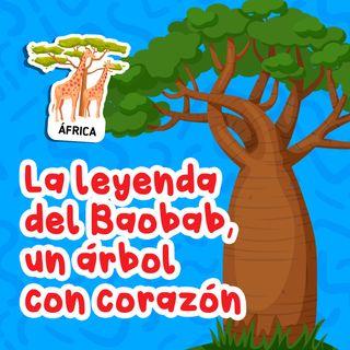La Leyenda del Baobab 18 I Cuentos infantiles I Un cuento corto
