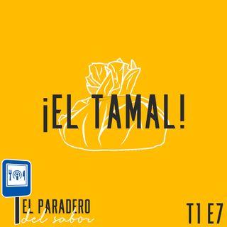Ep. 7 El Tamal