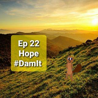 Ep 22 Hope