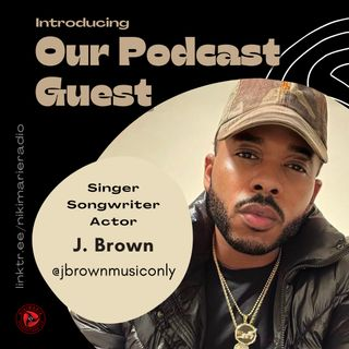 S03 E16: Interview & Music with Detroit Rising Star, J. Brown