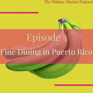 Episode 3: Fine Dining in Puerto Rico