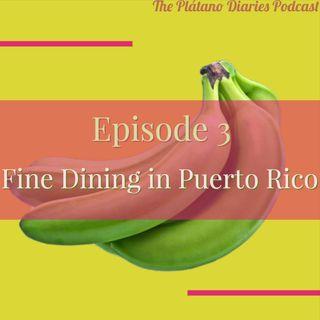 Episode 3: Fine Dining in Puerto Rico