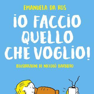 """Emanuela Da Ros """"Io faccio quello che voglio!"""""""