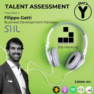 """Talent Assessment"" con Filippo Gatti SHL [Job Hacking]"