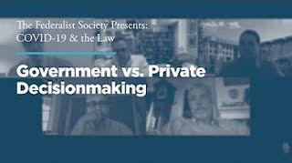 Government vs. Private Decisionmaking