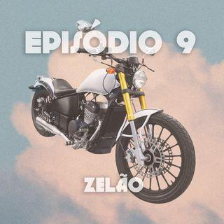 Episódio 9: Zelão