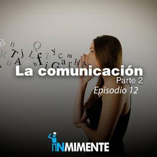 EP 12 - La comunicación parte 2