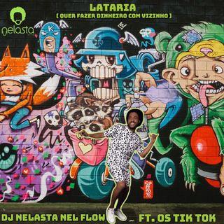Dj Nelasta feat. Os Tik Tok – Quer Fazer Dinheiro Com Os Vizinhos ( Afro House )