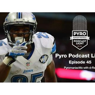 Pyromaniac Light Fantasy Football Podcast – Episode 45 – Week #2 – NFL 2016