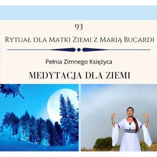 Moje sprawozdanie osobiste z 93 Rytuału dla Matki Ziemi Pełnia Zimnego Księżyca 30.12.2020 Maria Bucardi
