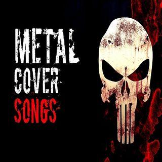 Metal Cover songs
