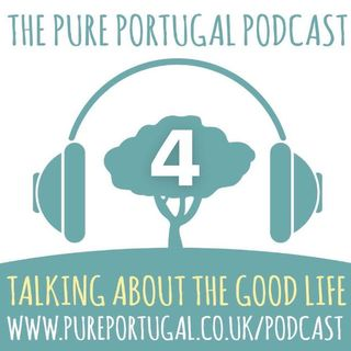 The Pure Portugal Podcast #4 - Late Summer 2018