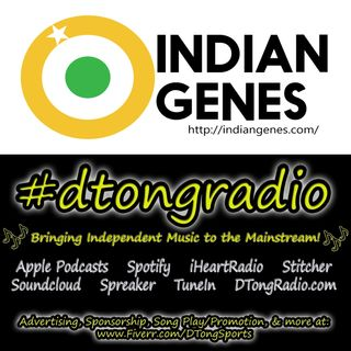 Top Indie Music Artists on #dtongradio - Powered by IndianGenes.com