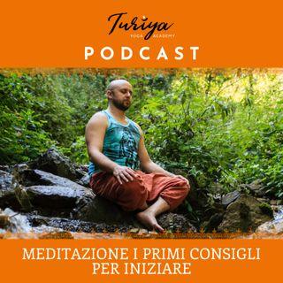 Puntata 06 - Meditazione i primi consigli per iniziare