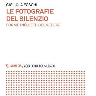 """Gigliola Foschi """"Le fotografie del silenzio"""""""