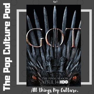 Game of Thrones S8 E1 & Predictions | The Pop Culture Pod