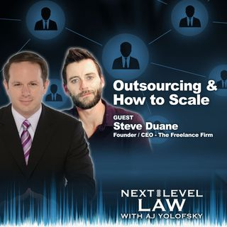 Outsourcing & How to Scale | Next Level Law Podcast