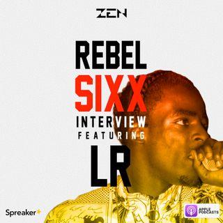 LR x Rebel Sixx Radio Interview with Zen. [March 18th, 2020]
