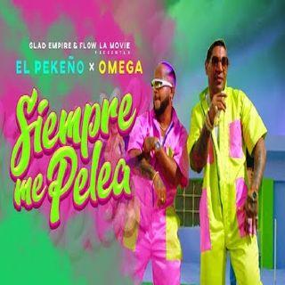 El Pekeno & Omega - Siempre Me Pelea