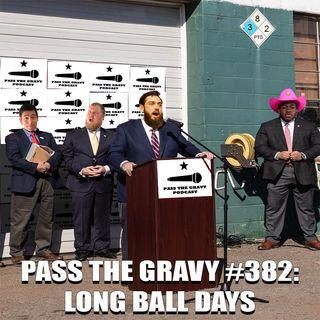 Pass The Gravy #382: Long Ball Days